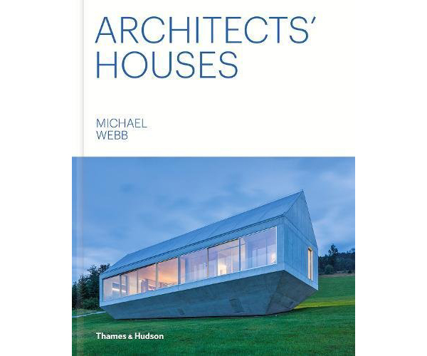 New book: Architects' Houses by Michael Webb