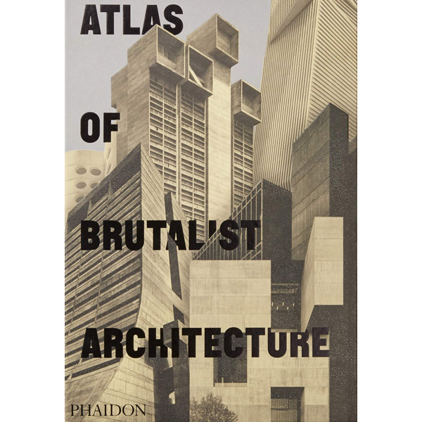 Discounted: Atlas of Brutalist Architecture (Phaidon)