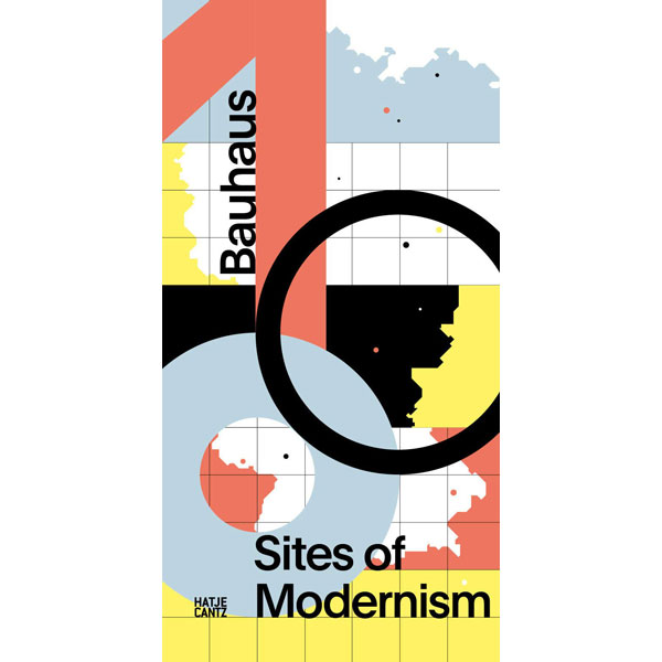 Bauhaus 100: Sites of Modernism book incoming
