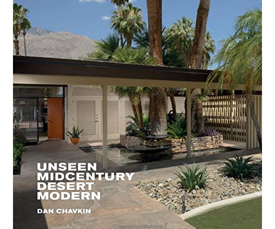 Coming soon: Unseen Midcentury Desert Modern by Dan Chavkin (Gibbs Smith)