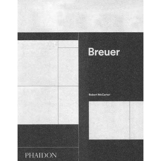 Coming soon: Breuer by Robert McCarter (Phaidon)