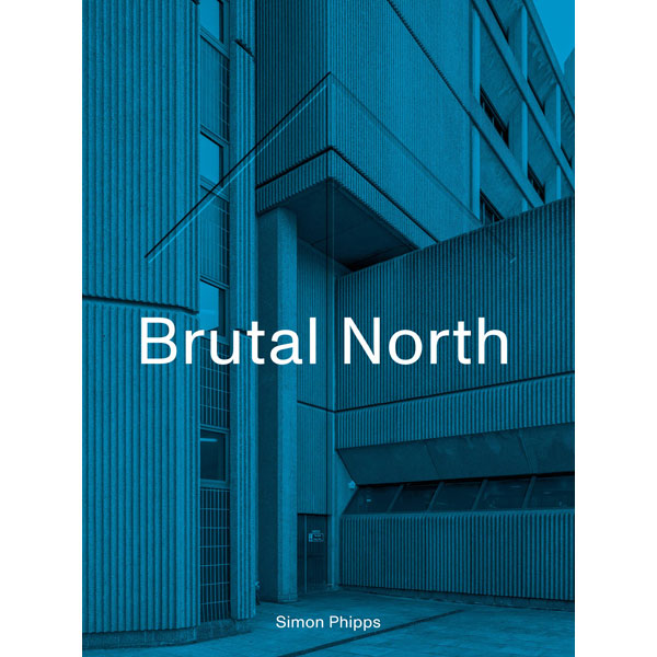 New book: Brutal North by Simon Phipps