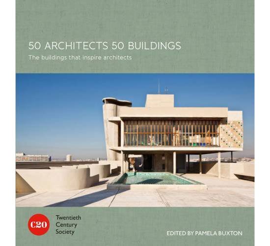 Out now: 50 Architects 50 Buildings by the 20th Century Society (Batsford)