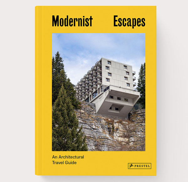 Now on pre-order: Modernist Escapes by Stefi Orazi