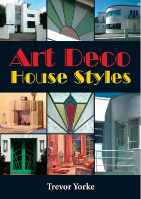 Art Deco House Styles by Trevor Yorke