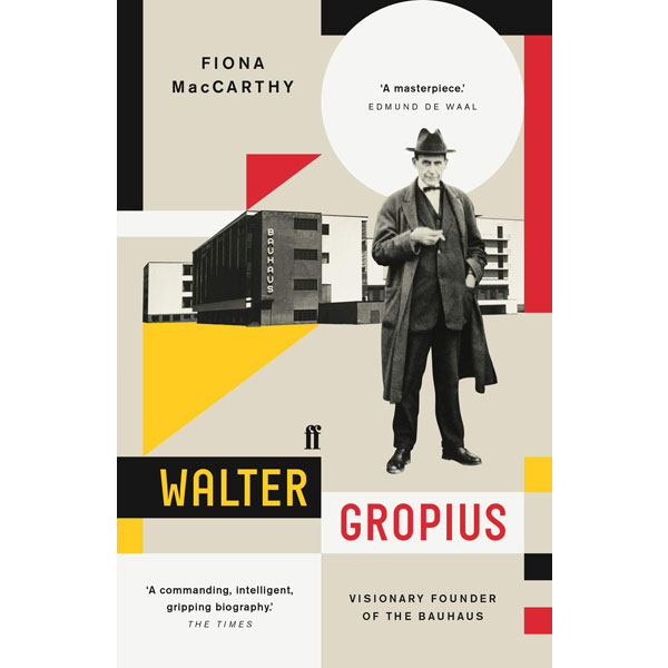 Walter Gropius: Visionary Founder of the Bauhaus in paperback