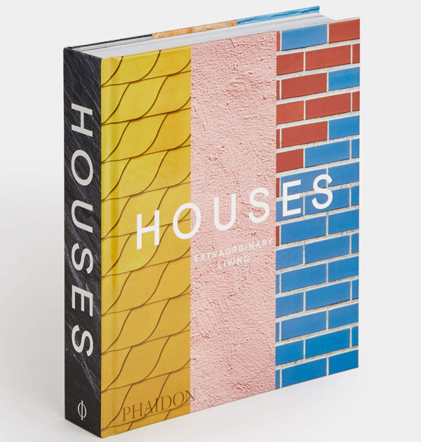 Houses: Extraordinary Living book released by Phaidon