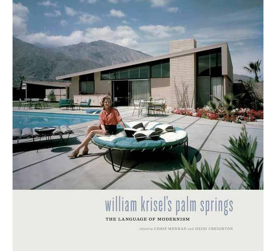 William Krisel's Palm Springs by Heidi Creighton and Chris Menrad