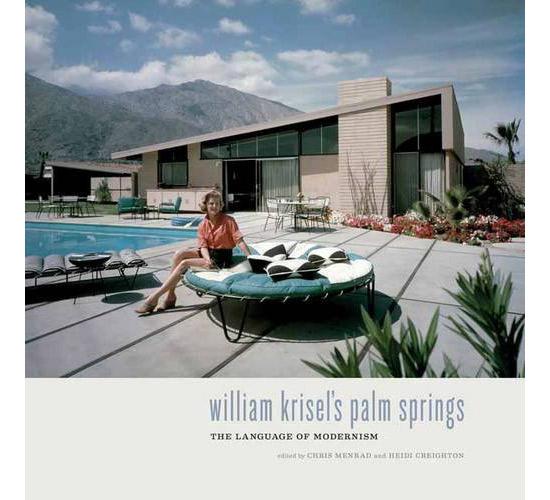 William Krisel's Palm Springs by Heidi Creighton and Chris Menrad
