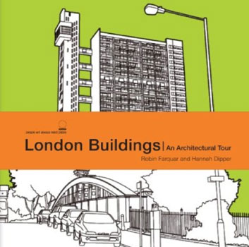 London Buildings: An Architectural Tour by Robin Farquhar and Hannah Dipper