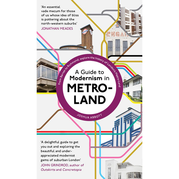 Order now: A Guide to Modernism in Metro-Land