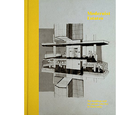 Coming soon: Modernist Estates: The buildings and the people who live in them by Stefi Orazi