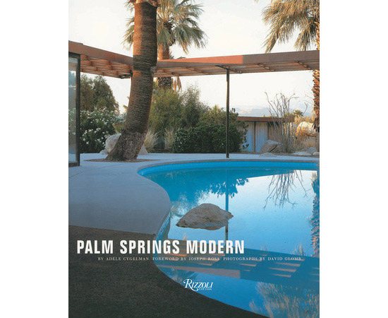 Reissued: Palm Springs Modern: Houses in the California Desert