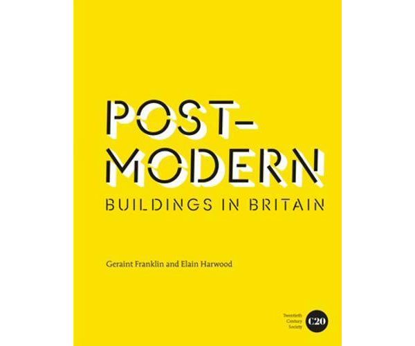 Coming soon: Post-Modern Buildings in Britain by Elain Harwood and Geraint Franklin