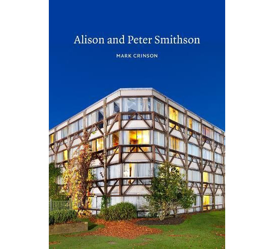 Coming soon: Alison and Peter Smithson by Mark Crinson