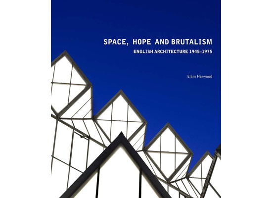 Hope, and Brutalism by Elain Harwood (Yale University Press)