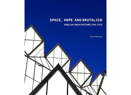 Hope, and Brutalism by Elain Harwood (Yale University Press)