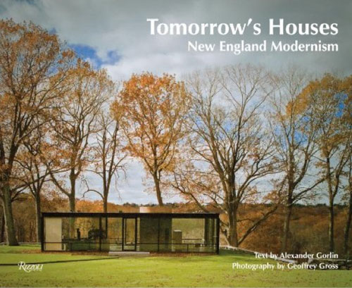 New book: Tomorrow's Houses: New England Modernism by Alexander Gorlin and Geoffrey Gross